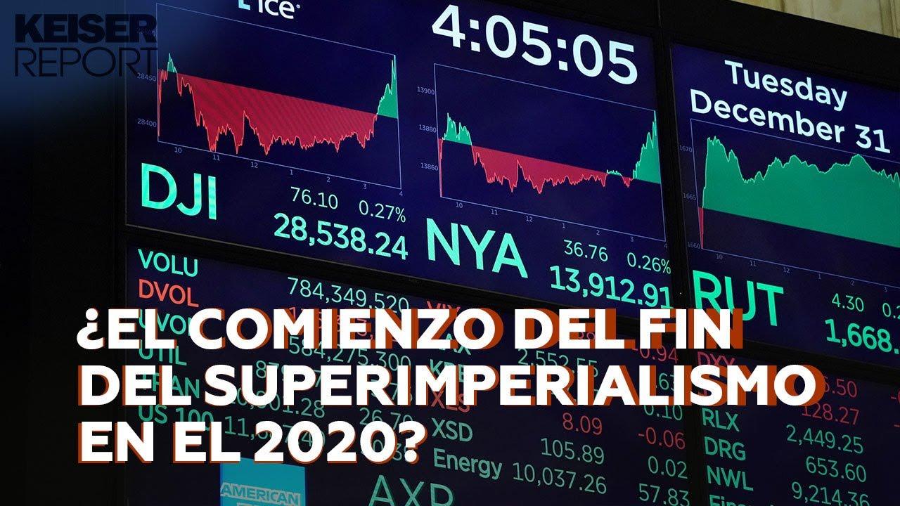 ¿El comienzo del fin del superimperialismo en el 2020? - Keiser Report en español (E1483)